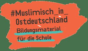 Muslimisch in Ostdeutschland - Logo