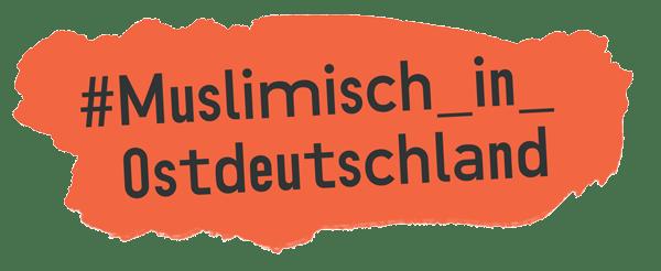 Muslimisch in Ostdeutschland Logo